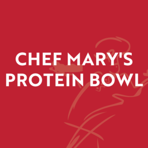 Chef Mary's Protein Bowl