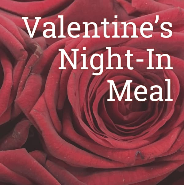 Valentine's Night-in Meal